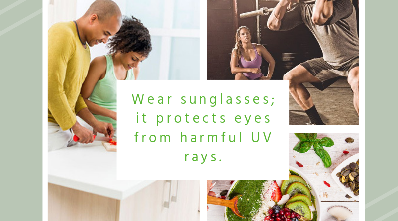 Wear sunglasses; it protects eyes from harmful UV rays