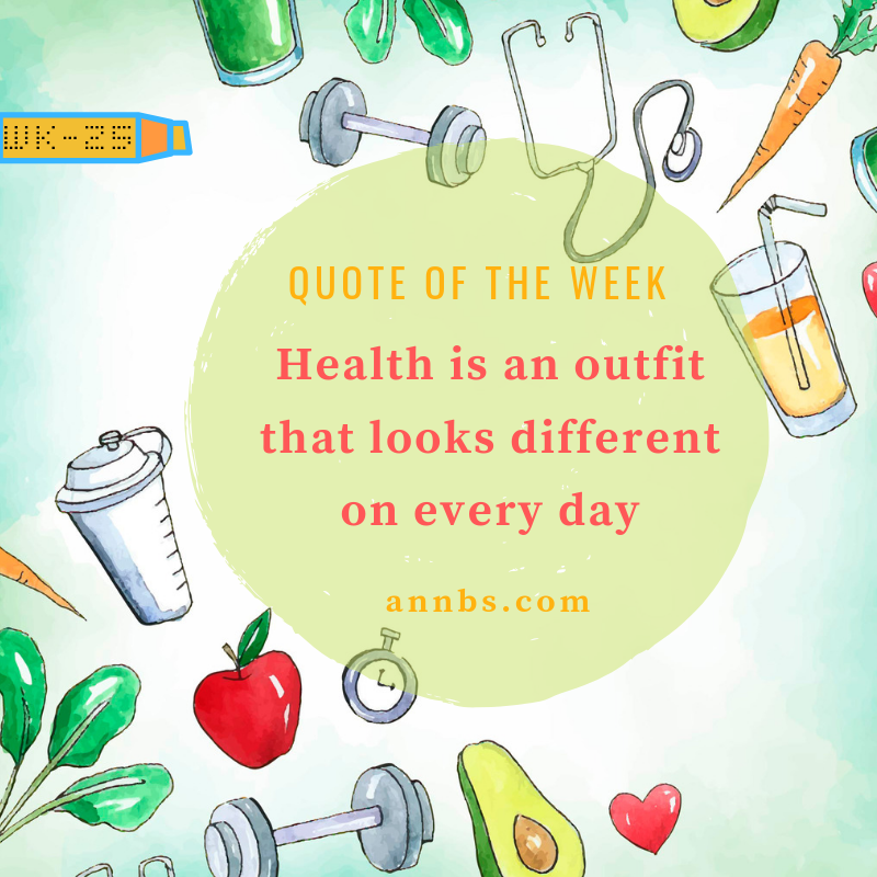 Health is an outfit that looks different on every day.