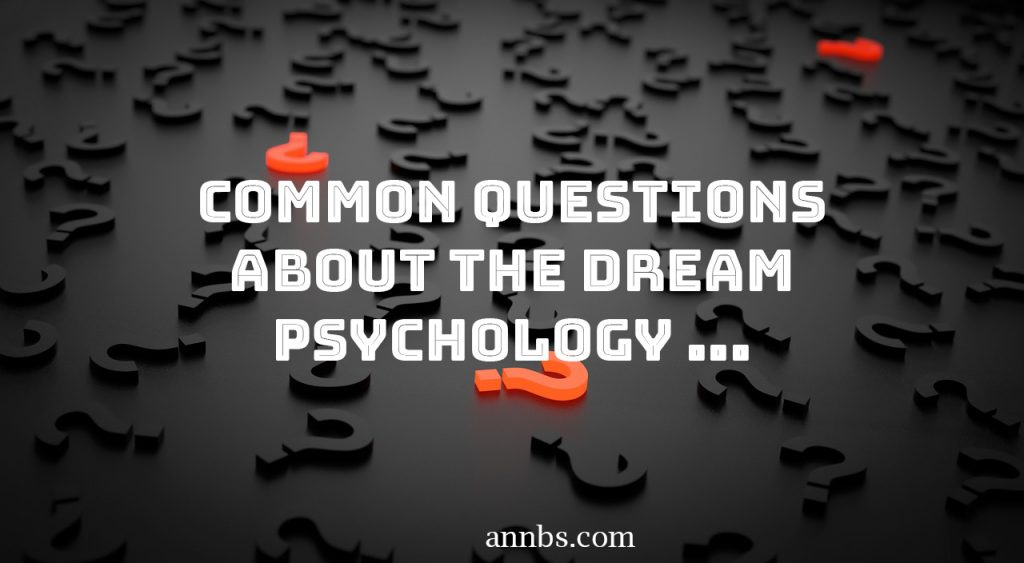Questions about the Dream Psychology