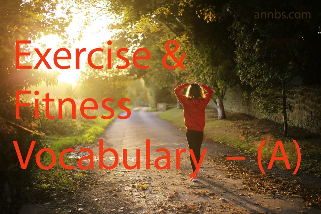 Exercise & Fitness Vocabulary – (A)