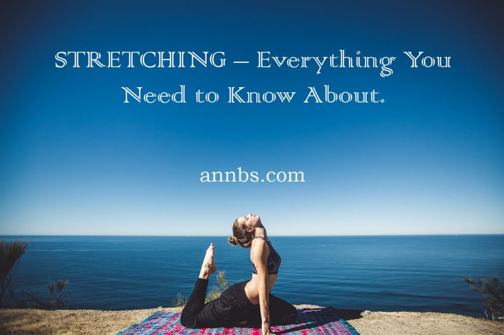 Stretching – Everything You Need to Know About