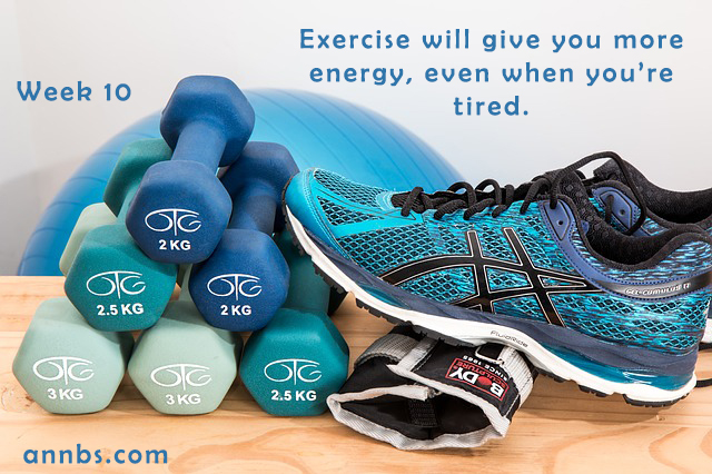 Exercise will give you more energy, even when you're tired.