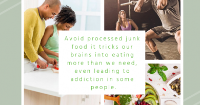 Avoid processed junk food it tricks our brains into eating more than we need, even leading to addiction in some people.