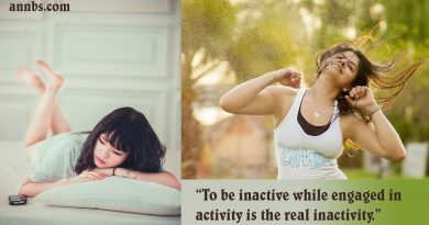 """To be inactive while engaged in activity is the real inactivity."""