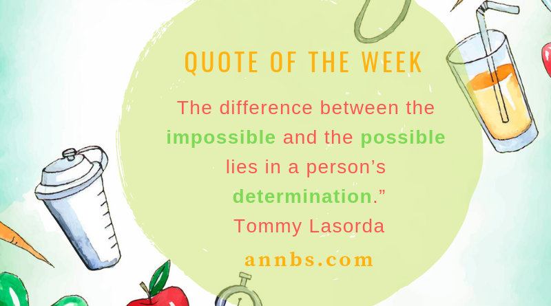 The difference between the impossible and the possible lies in a person's determination.
